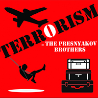 Terrorism by The Presnyakov Brothers