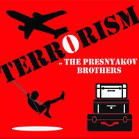 Terrorism by The Presnyakov Brothers